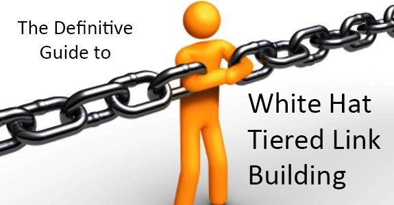 White Hat Tiered Link Building